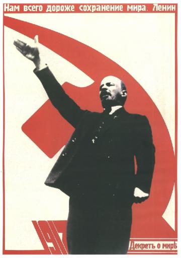 To us the most important is preserving peace. Lenin.