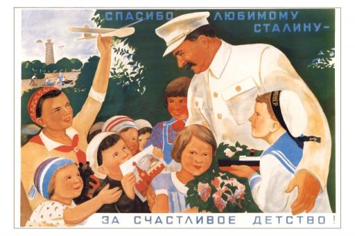 Thanks to beloved Stalin for the happy (blessed) childhood