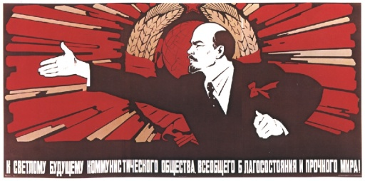 To the bright future of communist society, universal prosperity and enduring peace.