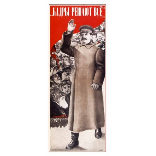 Human resources solve everything. Stalin. 1935